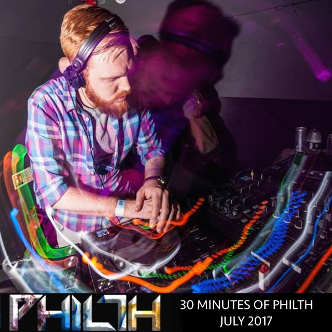 30 Minutes of Philth JULY 2017